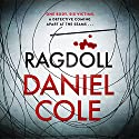 Ragdoll Audiobook by Daniel Cole Narrated by Andrew Wincott