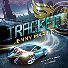 Tracked (       UNABRIDGED) by Jenny Martin Narrated by Caitlin Davies