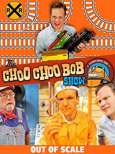 The Choo Choo Bob Show: Out of Scale