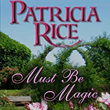 Must Be Magic Audiobook by Patricia Rice Narrated by Greg Wagland