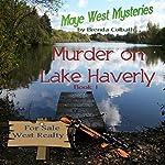 Murder on Lake Haverly: Maye West Mysteries | Brenda Colbath