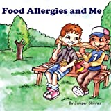 Food Allergies and Me: A Children's Book