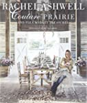 Rachel Ashwell Couture Prairie: And F...