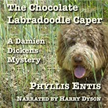 The Chocolate Labradoodle Caper: Damien Dickens Mysteries, Book 3 Audiobook by Phyllis Entis Narrated by Harry Dyson