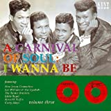 A Carnival Of Soul, Vol. 3: I Wanna Be