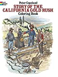 Story of the California Gold Rush Coloring Book (Dover History Coloring Book) (0486258149) by Copeland, Peter F.