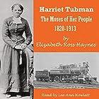 Harriet Tubman: The Moses of Her People 1820-1913 Hörbuch von Elizabeth Ross Haynes Gesprochen von: Lee Ann Howlett