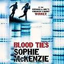Blood Ties Audiobook by Sophie McKenzie Narrated by Rebekah Germain, Mark Meadows