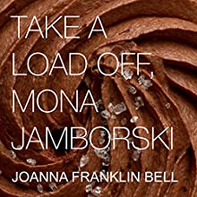 Take a Load Off, Mona Jamborski (       UNABRIDGED) by Joanna Franklin Bell Narrated by Kris Keppeler
