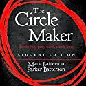 The Circle Maker Student Edition: Dream Big. Pray Hard. Think Long. Audiobook by Mark Batterson, Parker Batterson Narrated by Van Tracy