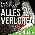 Alles verloren Hörbuch von John Rector Gesprochen von: Martin L. Schäfer