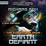 Earth Defiant: The Ember War, Book 4 | Richard Fox
