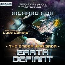 Earth Defiant: The Ember War, Book 4 Audiobook by Richard Fox Narrated by Luke Daniels