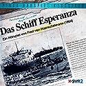 Das Schiff Esperanza Hörspiel von Fred von Hoerschelmann Gesprochen von: Heinz Klevenow, Hans-Christian Schimmelpfenning, Joseph Blech