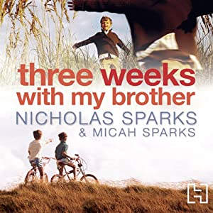Three Weeks with My Brother | [Nicholas Sparks, Micah Sparks]