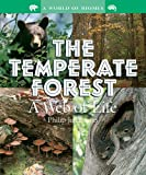The Temperate Forest: A Web of Life (World of Biomes)