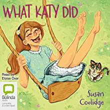 What Katy Did (       UNABRIDGED) by Susan Coolidge Narrated by Eloise Oxer