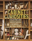 img - for Cabinet of Curiosities: Collecting and Understanding the Wonders of the Natural World book / textbook / text book