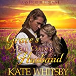 Grace's Mail Order Husband: Texas Prairie Brides, Book 1 | Kate Whitsby