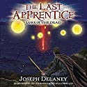 Lure of the Dead: The Last Apprentice, Book 10 Audiobook by Joseph Delaney, Patrick Arrasmith Narrated by Christopher Evan Welch