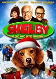 Shelby: The Dog Who Saved Christmas [DVD]