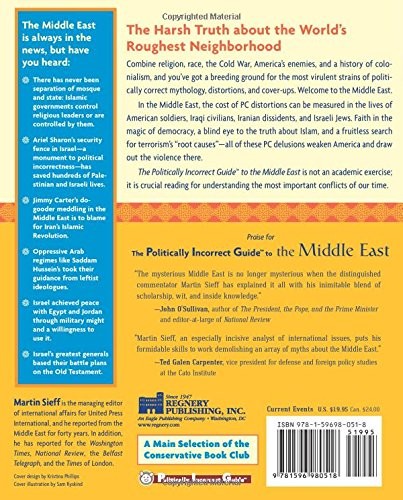 The Politically Incorrect Guide to the Middle East: The Middle East: Where Political Correctness Can Kill (Politically Incorrect Guides (Paperback))