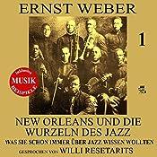 New Orleans und die Wurzeln des Jazz (Was Sie schon immer über Jazz wissen wollten 1) | Ernst Weber