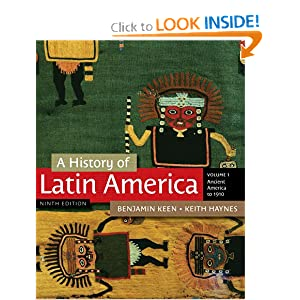 A History of Latin America, Volume 1 by Benjamin Keen and Keith Haynes