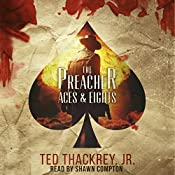The Preacher: Aces and Eights: The Preacher Thriller Series, Book 2 | [Ted Thackrey Jr.]