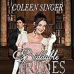 Biddable Brides   Coleen Singer