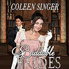 Biddable Brides | Livre audio Auteur(s) : Coleen Singer Narrateur(s) : Ian Fisher