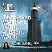 The Modern Scholar: Seven Wonders of the Ancient World | [Jennifer Tobin]
