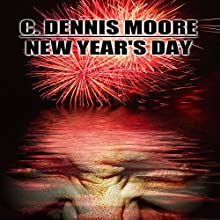 New Year's Day (       UNABRIDGED) by C. Dennis Moore Narrated by Curt Campbell