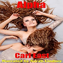 Alpha (       UNABRIDGED) by Carl East Narrated by Sarah Lindsey