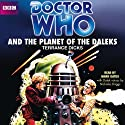 Doctor Who and the Planet of the Daleks (Classic Novel) (       UNABRIDGED) by Terrance Dicks Narrated by Mark Gatiss