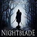 Nightblade Audiobook by Ryan Kirk Narrated by Andrew Tell