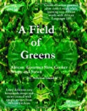 img - for A Field Of Greens: Gourmet African Slow Cooker Soups And Stews book / textbook / text book