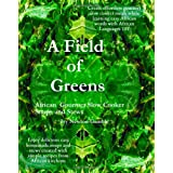 A Field Of Greens: Gourmet African Slow Cooker Soups And Stews ~ Ivy Newton-Gamble