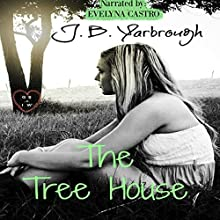 The Tree House Audiobook by J. B. Yarbrough Narrated by Evelyna Castro