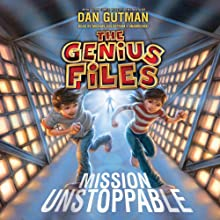Mission Unstoppable: The Genius Files, Book 1 (       UNABRIDGED) by Dan Gutman Narrated by Michael Goldstrom