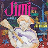 img - for Jimi: Sounds Like a Rainbow: A Story of the Young Jimi Hendrix book / textbook / text book