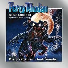 Straße nach Andromeda (Perry Rhodan Silber Edition 21) Hörbuch von K.H. Scheer, Clark Darlton, Kurt Brand Gesprochen von: Josef Tratnik