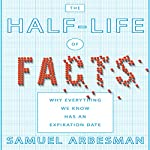 The Half-life of Facts: Why Everything We Know Has an Expiration Date | Samuel Arbesman