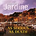 As Serious as Death (       UNABRIDGED) by Quintin Jardine Narrated by Penelope Freeman
