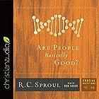Are People Basically Good?: Series: Crucial Questions Hörbuch von R.C. Sproul Gesprochen von: Bob Souer