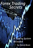 Forex Trading Secrets   A Trading System Revealed