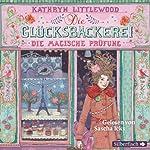 Die magische Prüfung (Die Glücksbäckerei 2)   Kathryn Littlewood