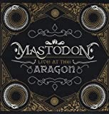 Live At The Aragon [VINYL] Mastodon