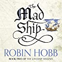 The Mad Ship: The Liveship Traders, Book 2 Hörbuch von Robin Hobb Gesprochen von: Anne Flosnik