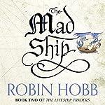 The Mad Ship: The Liveship Traders, Book 2 | Robin Hobb